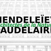 Mendeleïev-Baudelaire : architectes de la Nature